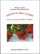 Brassens, Brel, Ferré - Trois voix pour chanter l'amour